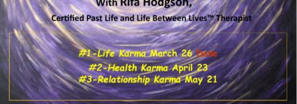 Karmic Connections- Your Health Karma-  Past Life Exploration workshop April 23, 2017